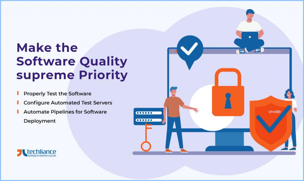 Make the Software Quality supreme Priority