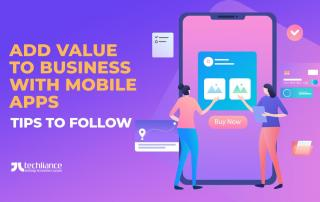 Add Value to Business with Mobile Apps - Tips to follow