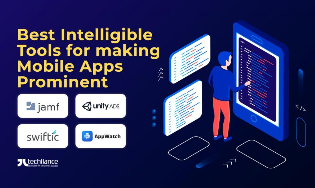 Best Intelligible Tools for making Mobile Apps prominent