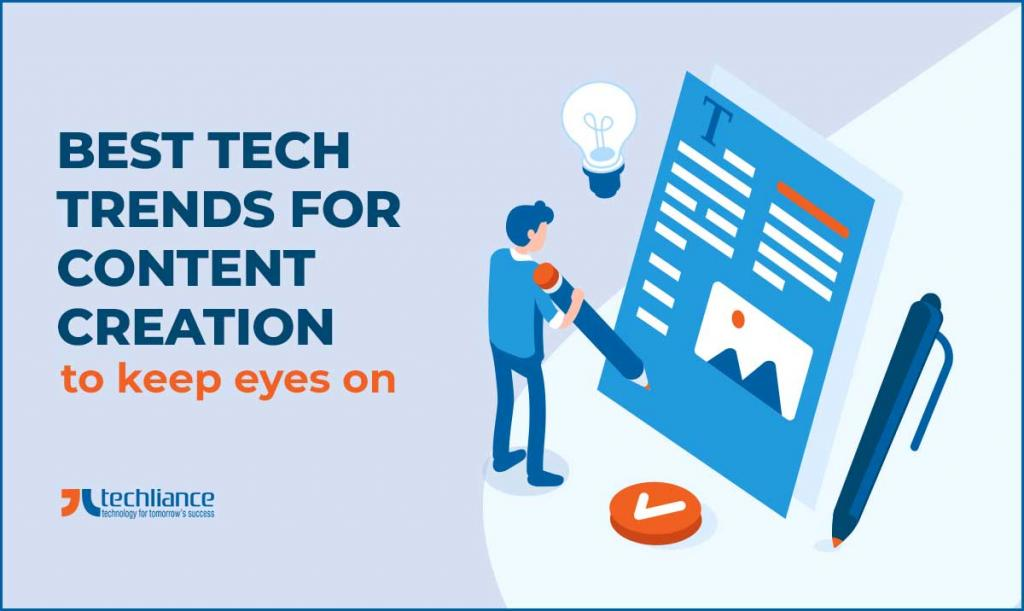 Best Tech Trends for Content Creation to keep eyes on