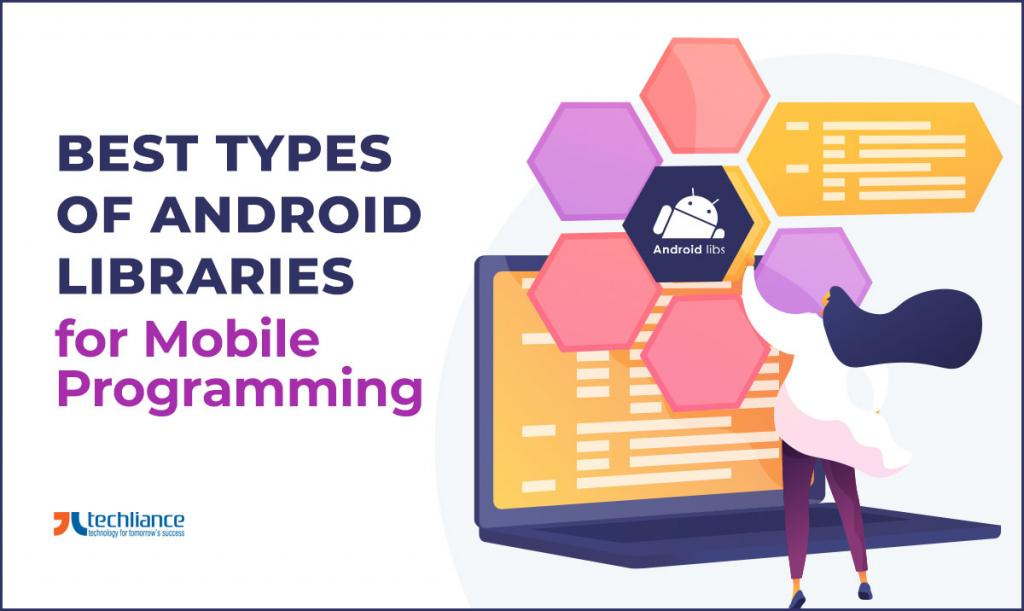 Best Types of Android Libraries for Mobile Programming