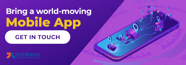 Bring a world-moving Mobile App