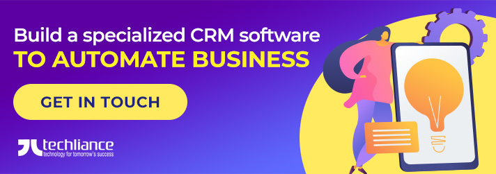 Build a specialized CRM software to automate Business