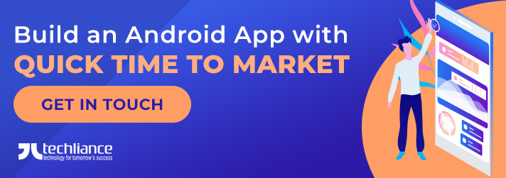Build an Android App with quick Time to Market