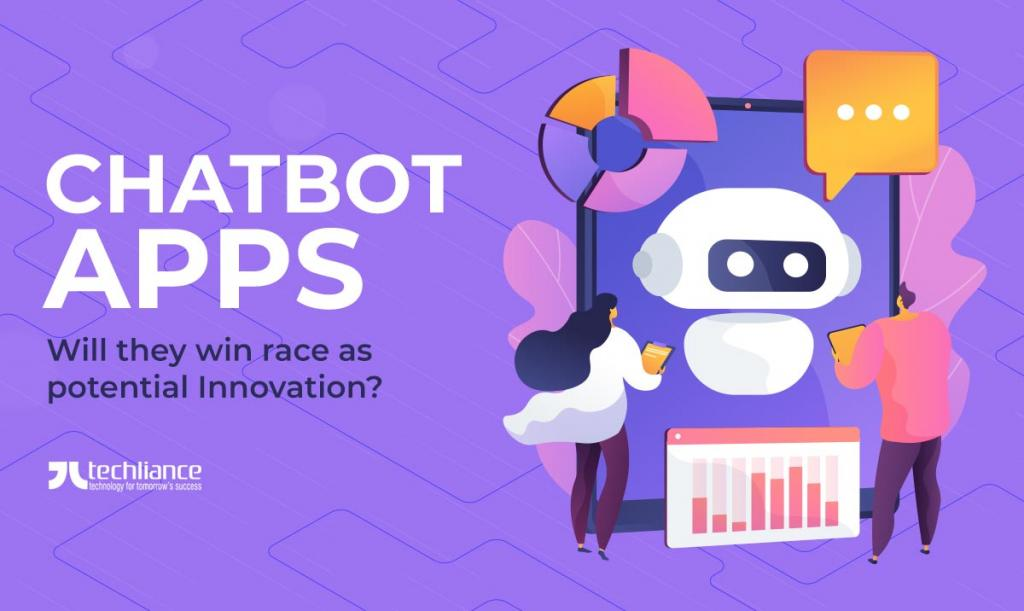 Chatbot Apps - Will they win race as potential Innovation
