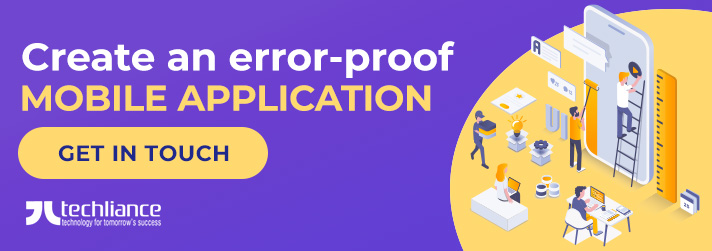 Create an error-proof Mobile Application