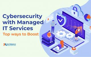 Cybersecurity with Managed IT Services - Top ways to Boost