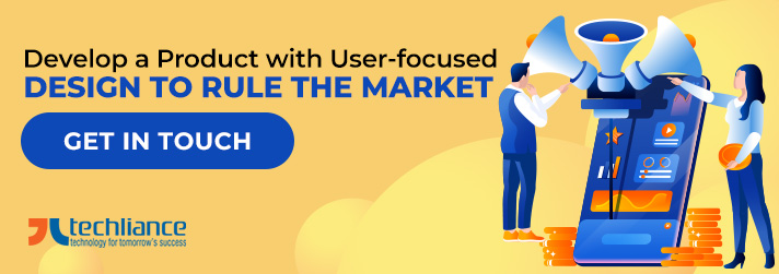 Develop a Product with User-focused Design to rule the Market