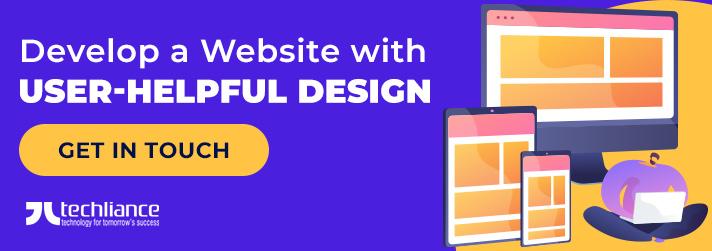 Develop a Website with user-helpful Design