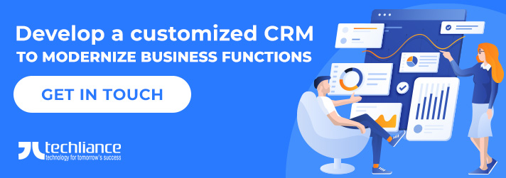Develop a customized CRM to modernize Business functions