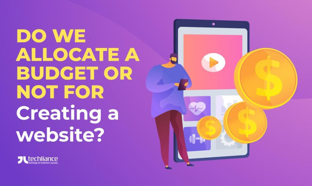 Do we allocate a budget or not for creating a website?
