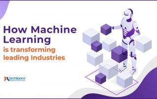 How Machine Learning is transforming leading Industries