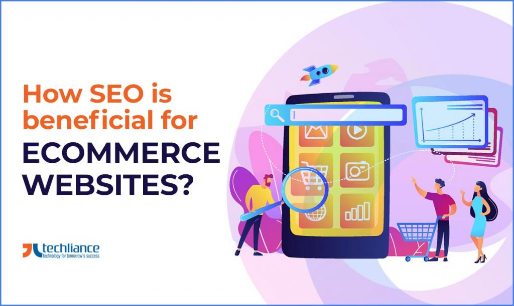 How SEO is beneficial for eCommerce Websites