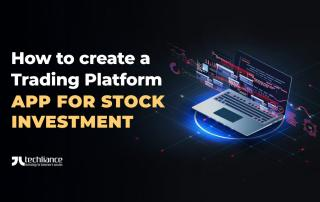 How to create a Trading Platform App for Stock Investment