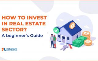 How to invest in Real Estate sector - A beginner's Guide