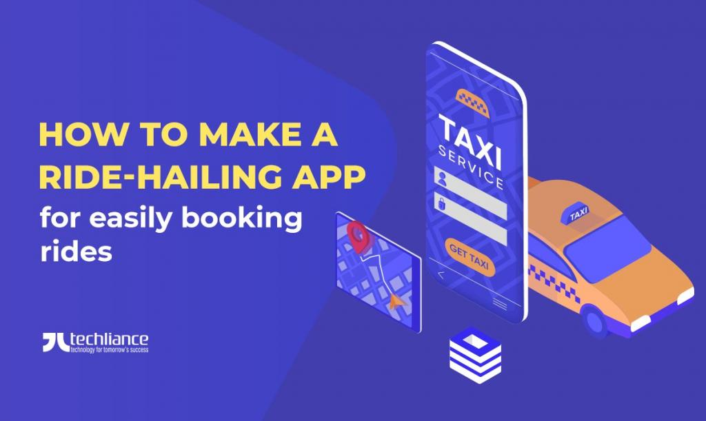 How to make a Ride-hailing App for easily booking rides