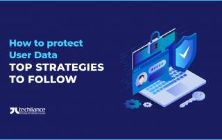 How to protect User Data - Top strategies to follow
