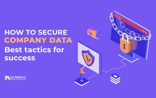 How to secure Company Data - Best tactics for success