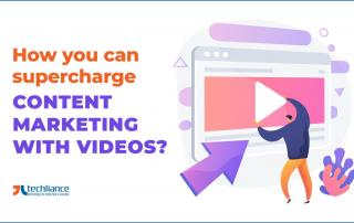 How you can supercharge Content Marketing with Videos