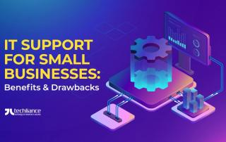 IT Support for Small Businesses - Benefits and Drawbacks