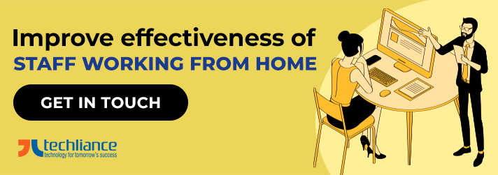 Improve effectiveness of staff working from home