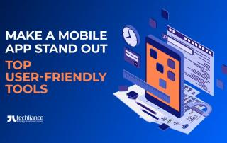 Make a Mobile App stand out - Top User-friendly Tools