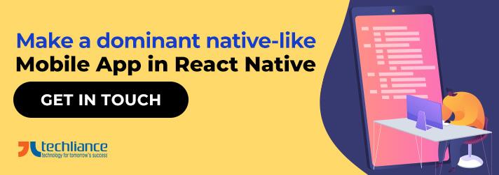 Make a dominant native-like Mobile App in React Native