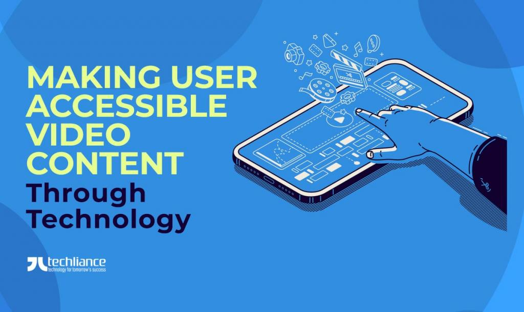 Making user accessible Video Content through Technology