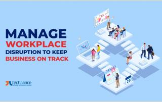 Manage workplace disruption to keep business on track