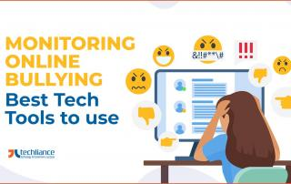 Monitoring Online Bullying - Best Tech Tools to use