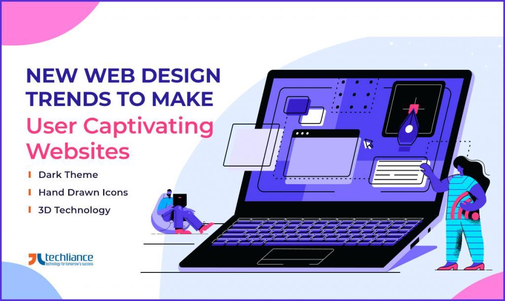 New Web Design Trends to make User Captivating Websites