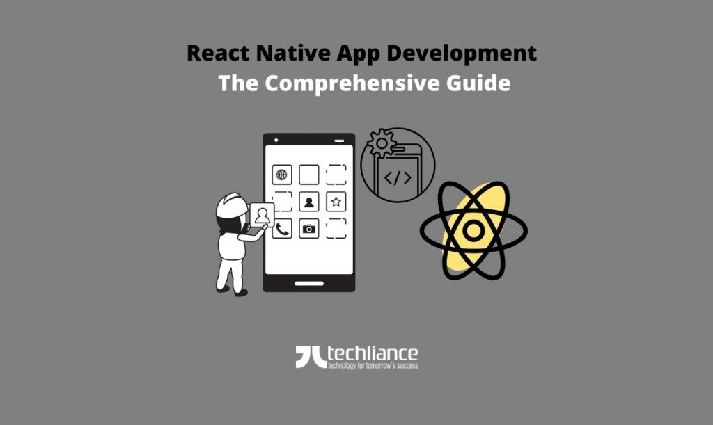 React Native App Development - The comprehensive guide