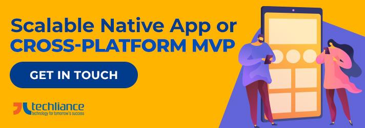 Scalable Native App or Cross-platform MVP
