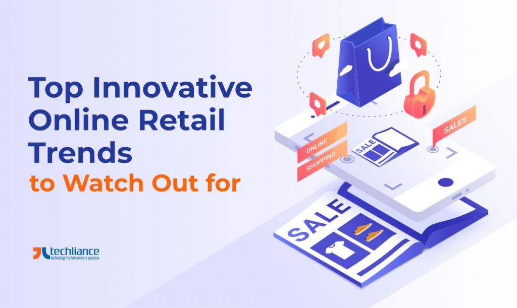 Top innovative online Retail Trends to Watch Out for