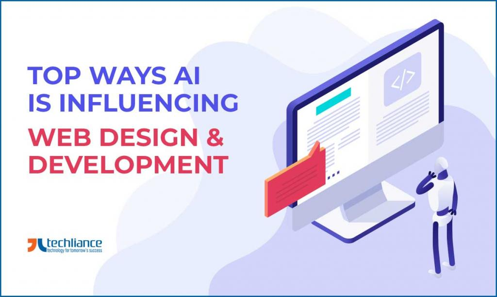 Top ways AI is influencing Web Design and Development