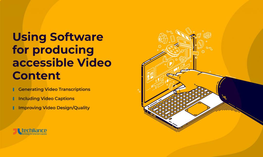 Using Software for producing accessible Video Content
