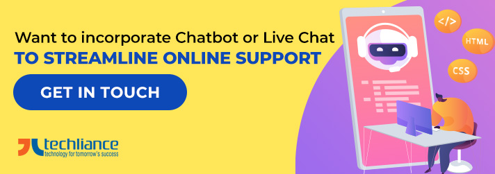Want to incorporate Chatbot or Live Chat to streamline Online Support
