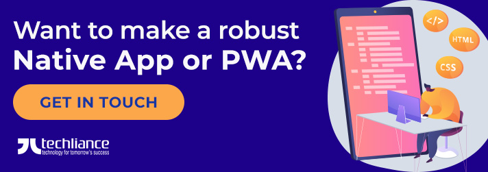 Want to make a robust Native App or PWA