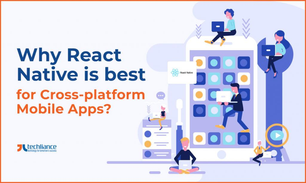 Why React Native is best for Cross-platform Mobile Apps