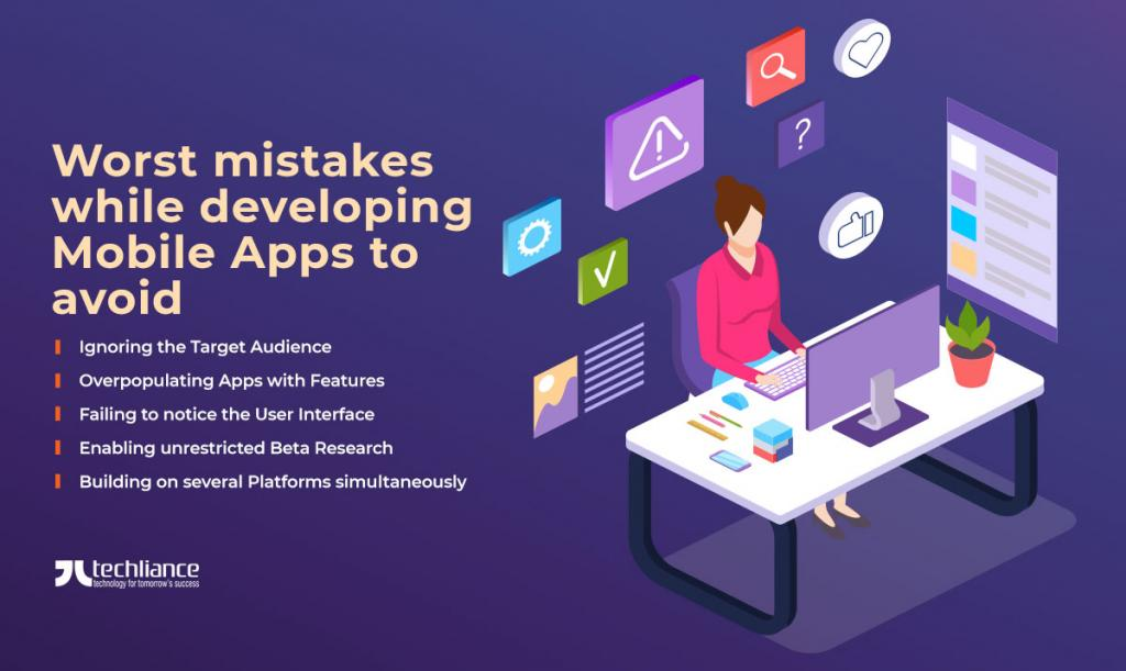 Worst mistakes while developing Mobile Apps to avoid