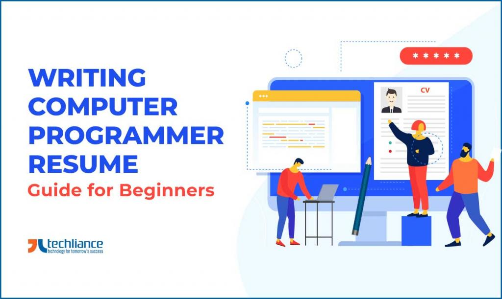 Writing Computer Programmer Resume - Guide for Beginners
