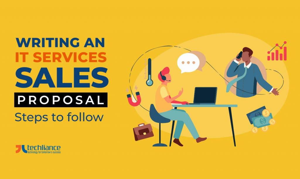 Writing an IT Services Sales Proposal - Vital Steps to follow