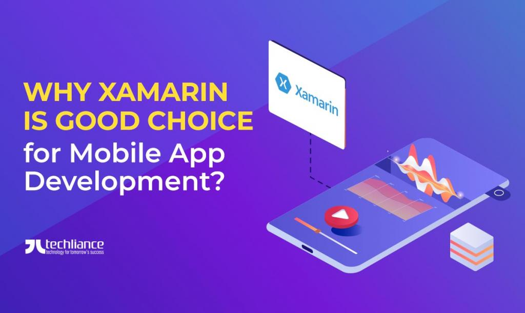 Why Xamarin is good choice for Mobile App Development
